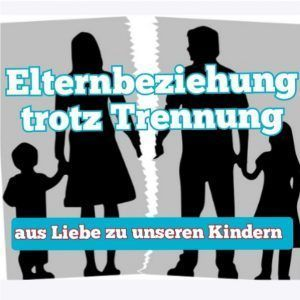 Elternbeziehung trotz Trennun