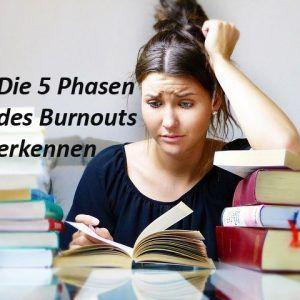 Die 5 Phasen des Burnouts erkennen