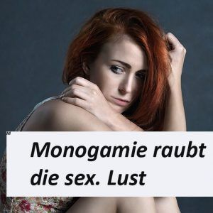 Monogamie raubt sex