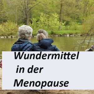 Wundermittel Menopause