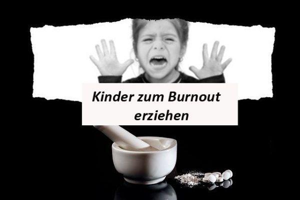 Kinder zum Burnout erziehen
