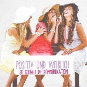 Positiv und weiblich